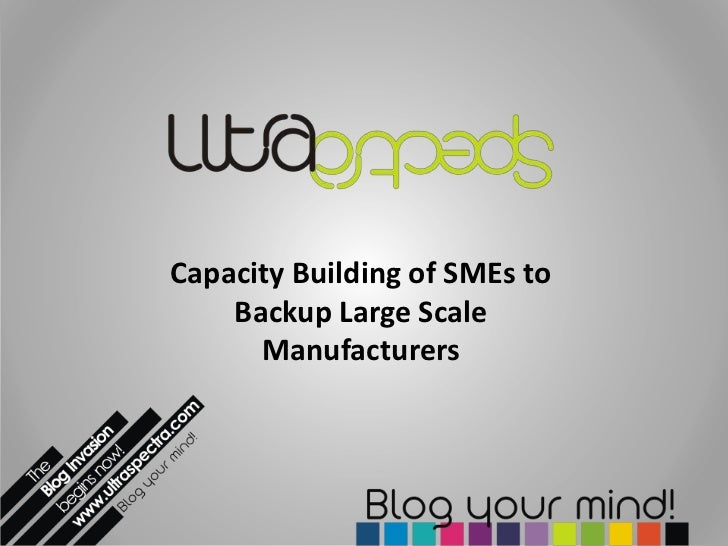 Capacity Building of SMEs to    Backup Large Scale      Manufacturers