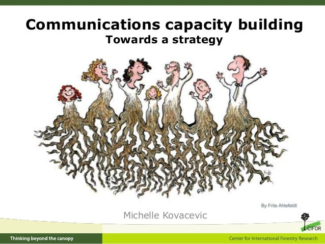 Michelle Kovacevic Communications capacity building Towards a strategy