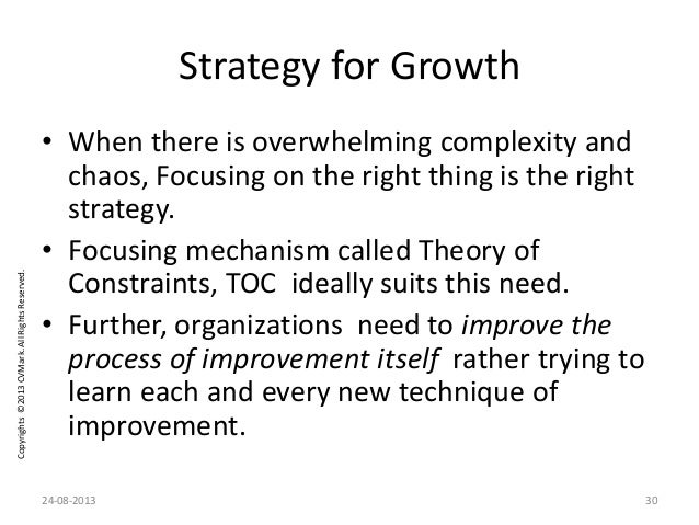 Copyrights©2013CVMark.AllRightsReserved. Strategy for Growth • When there is overwhelming complexity and chaos, Focusing o...