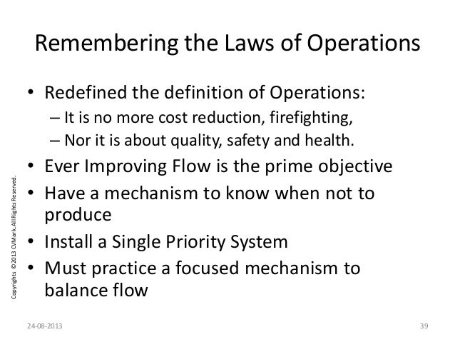 Copyrights©2013CVMark.AllRightsReserved. Remembering the Laws of Operations • Redefined the definition of Operations: – It...