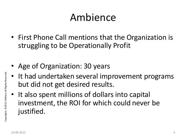 Copyrights©2013CVMark.AllRightsReserved. Ambience • First Phone Call mentions that the Organization is struggling to be Op...