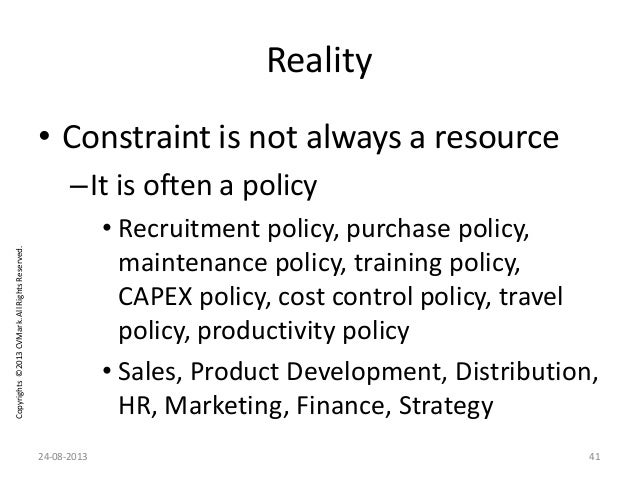 Copyrights©2013CVMark.AllRightsReserved. Reality • Constraint is not always a resource –It is often a policy • Recruitment...