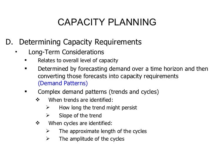 importance of capacity planning Do you need capacity planning homework help, assignment help  in such a  setup its very important to reduce idle capacity , maintain existing machinery.