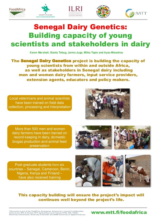 www.mtt.fi/foodafrica Senegal Dairy Genetics: Building capacity of young scientists and stakeholders in dairy The Senegal ...