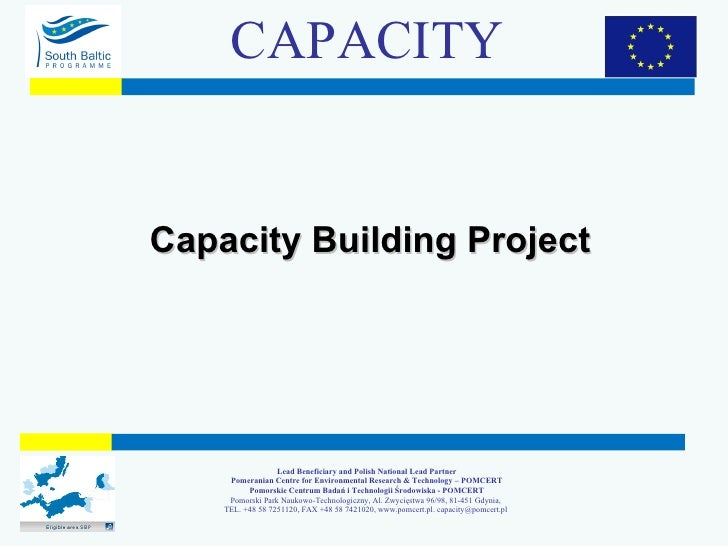 Capacity Building   Project CAPACITY Lead Beneficiary and Polish National Lead Partner Pomeranian Centre for Environmental...