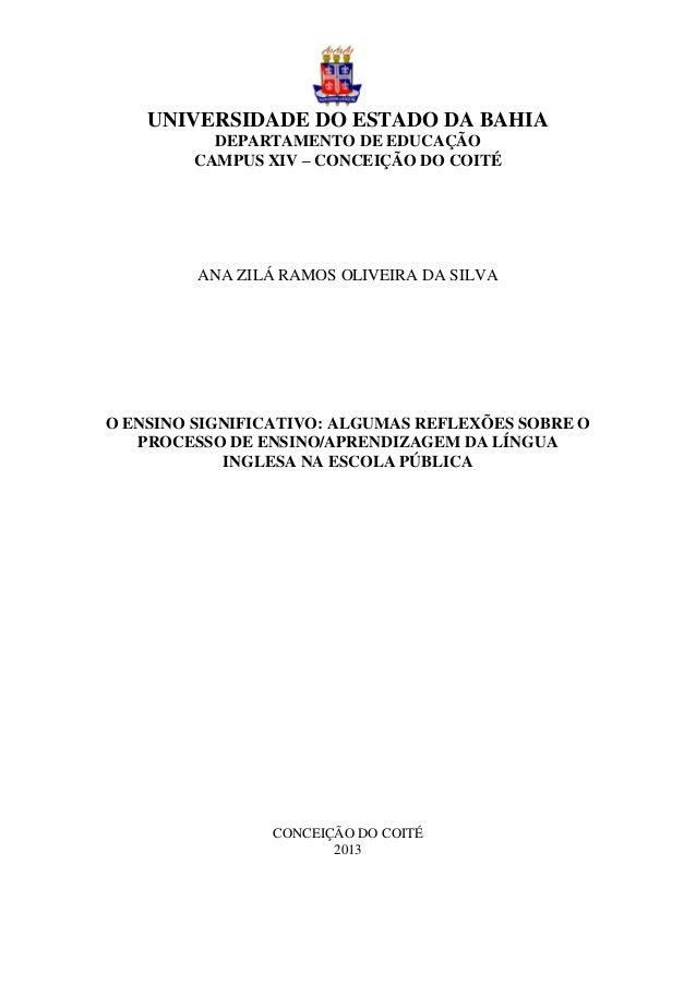 0 UNIVERSIDADE DO ESTADO DA BAHIA DEPARTAMENTO DE EDUCAÇÃO CAMPUS XIV – CONCEIÇÃO DO COITÉ ANA ZILÁ RAMOS OLIVEIRA DA SILV...