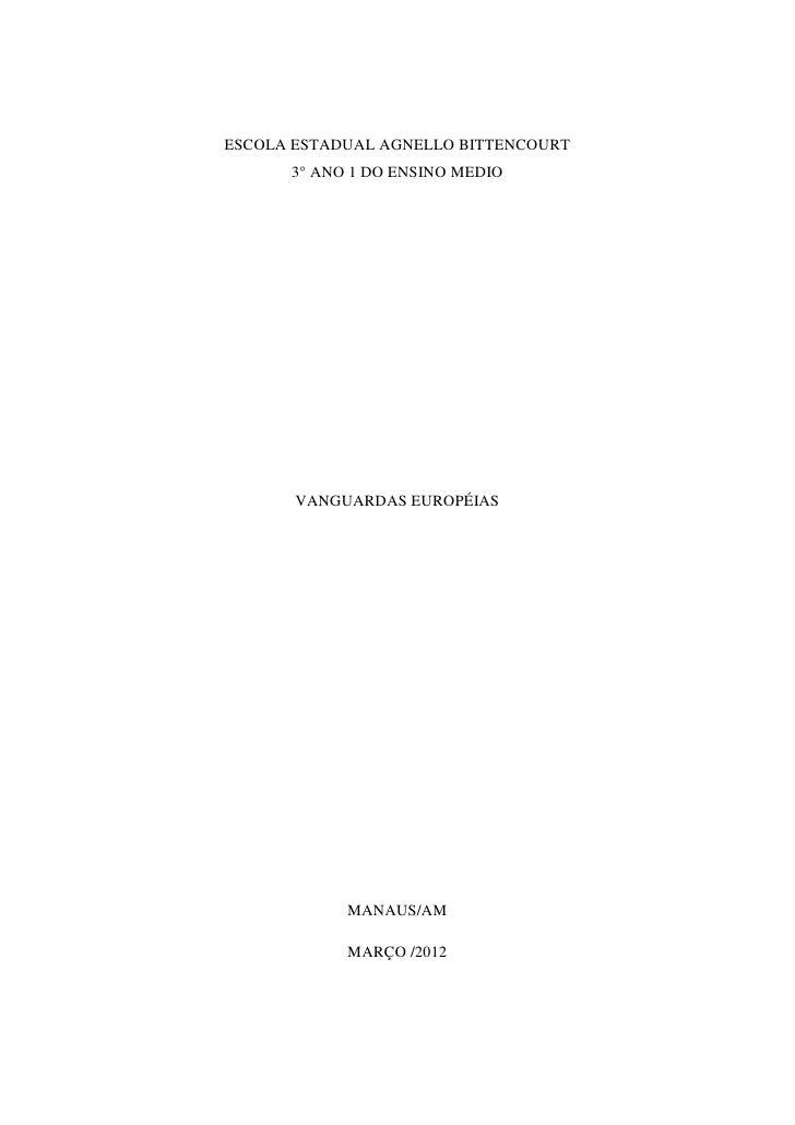 ESCOLA ESTADUAL AGNELLO BITTENCOURT      3° ANO 1 DO ENSINO MEDIO       VANGUARDAS EUROPÉIAS            MANAUS/AM         ...