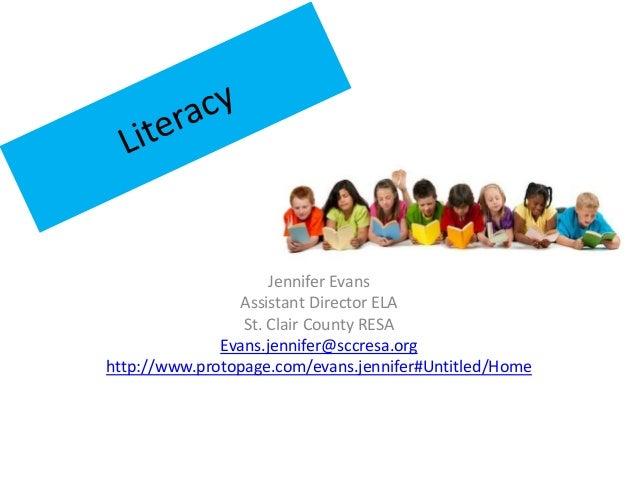 Jennifer Evans Assistant Director ELA St. Clair County RESA Evans.jennifer@sccresa.org http://www.protopage.com/evans.jenn...