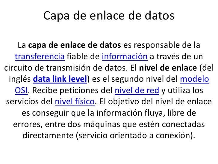 Capa de enlace de datosLa capa de enlace de datos es responsable de la transferencia fiable de información a través de un ...