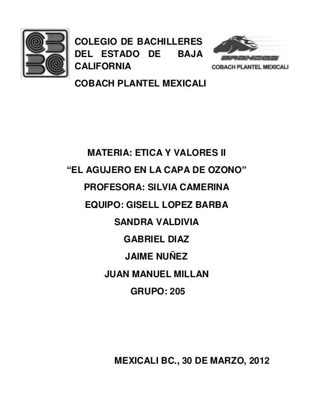 """COLEGIO DE BACHILLERES DEL ESTADO DE BAJA CALIFORNIA COBACH PLANTEL MEXICALI MATERIA: ETICA Y VALORES II """"EL AGUJERO EN LA..."""