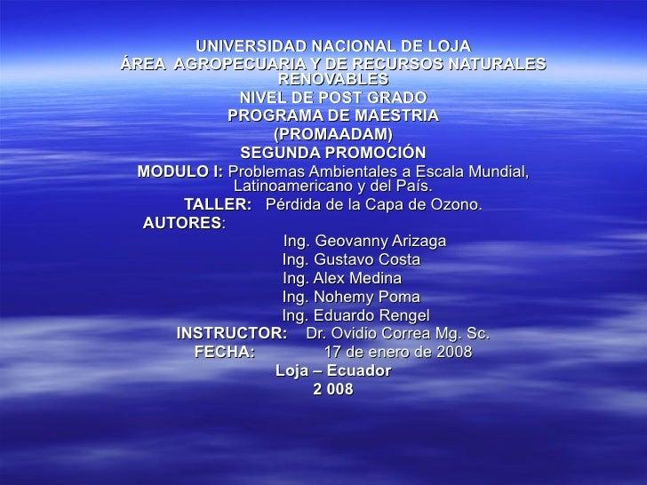 UNIVERSIDAD NACIONAL DE LOJA ÁREA  AGROPECUARIA Y DE RECURSOS NATURALES RENOVABLES NIVEL DE POST GRADO PROGRAMA DE MAESTRI...