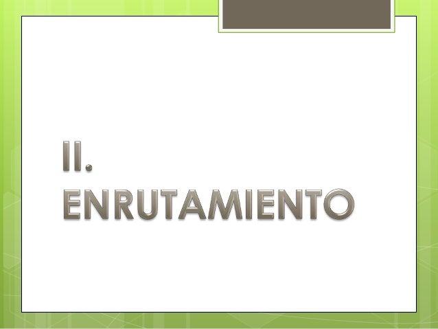 2. Tipos de EnrutamientoDireccionamiento con          Es también conocido como        Clase                 Direccionamien...