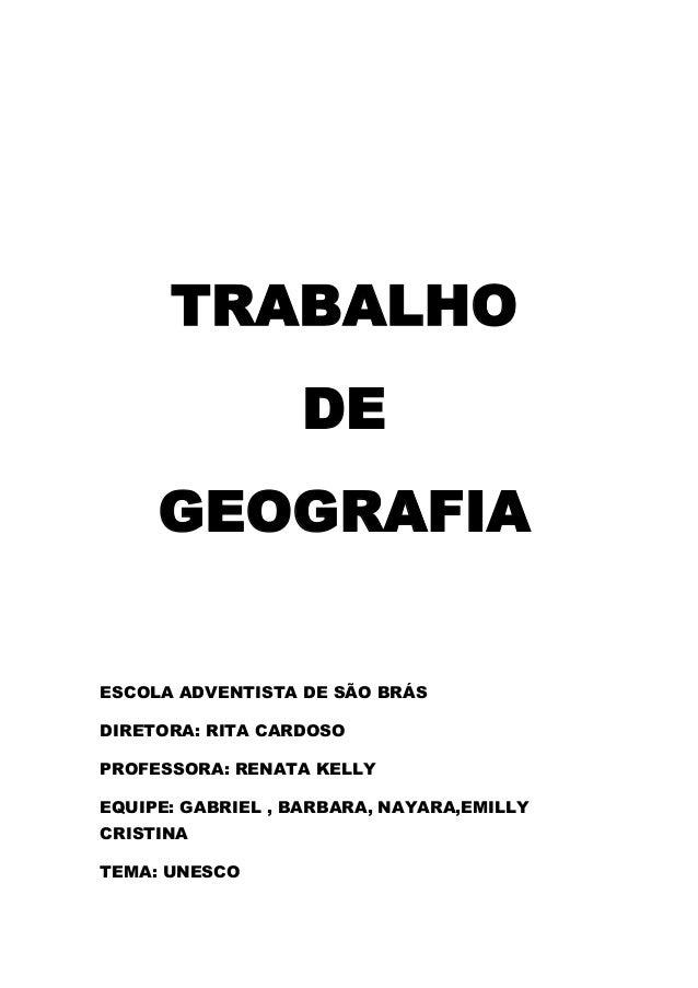 ESCOLA ADVENTISTA DE SÃO BRÁS DIRETORA: RITA CARDOSO PROFESSORA: RENATA KELLY EQUIPE: GABRIEL , BARBARA, NAYARA,EMILLY CRI...