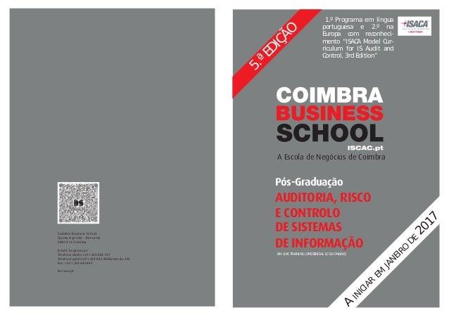 Pós-Graduação AUDITORIA, RISCO E CONTROLO DE SISTEMAS DE INFORMAÇÃO A Escola de Negócios de Coimbra Coimbra Business Schoo...