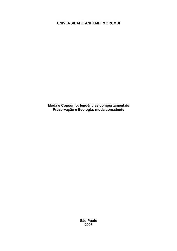 UNIVERSIDADE ANHEMBI MORUMBI     Moda e Consumo: tendências comportamentais   Preservação e Ecologia: moda consciente     ...