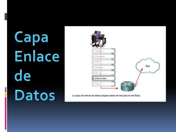 CAPA DE ENLACE DE DATOS:ACCESO AL MEDIOLa capa de enlace de datos proporciona un medio paraintercambiar datos a través de ...