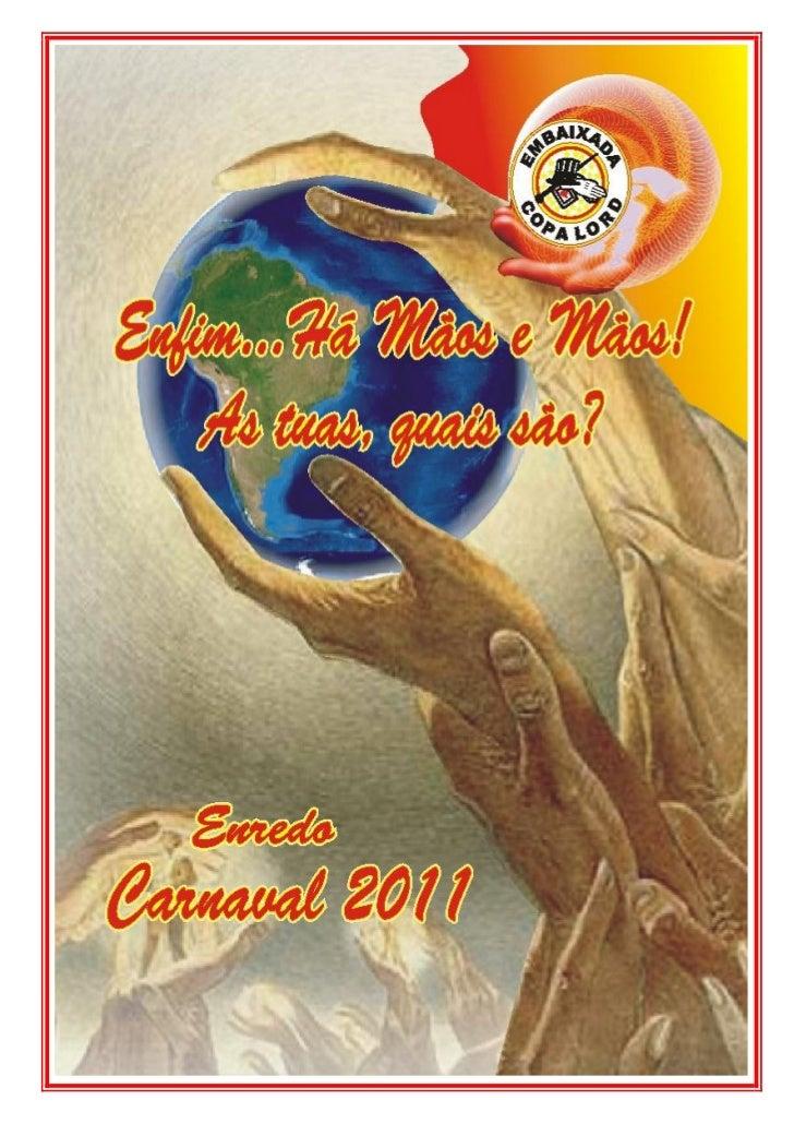 Sociedade Recreativa Cultural e Samba Embaixada                   Copa Lord         Florianópolis, 15 de fevereiro de 2011.