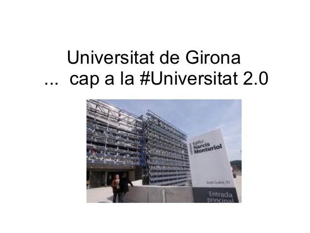 Universitat de Girona... cap a la #Universitat 2.0