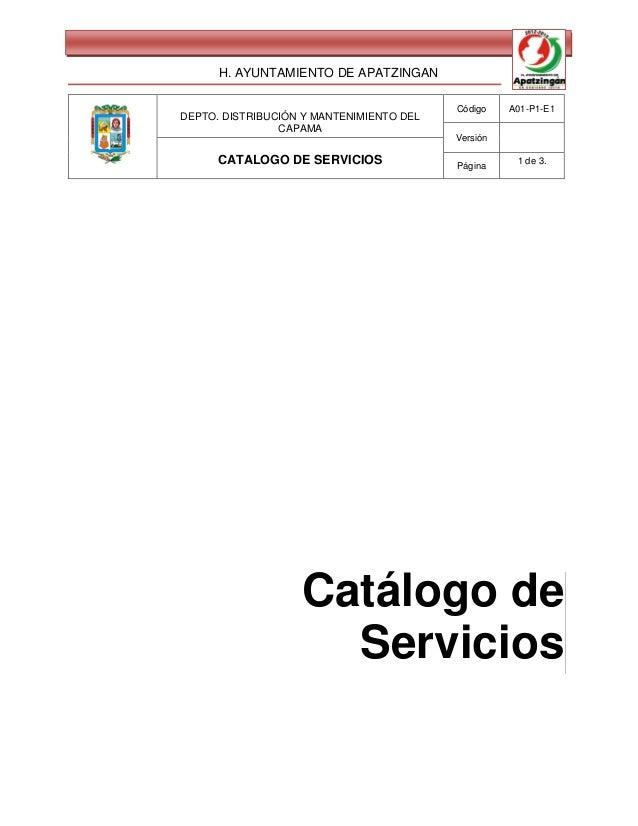 H. AYUNTAMIENTO DE APATZINGAN                                          Código    A01-P1-E1DEPTO. DISTRIBUCIÓN Y MANTENIMIE...