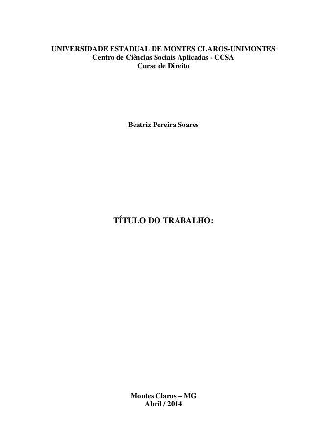 UNIVERSIDADE ESTADUAL DE MONTES CLAROS-UNIMONTES Centro de Ciências Sociais Aplicadas - CCSA Curso de Direito Beatriz Pere...