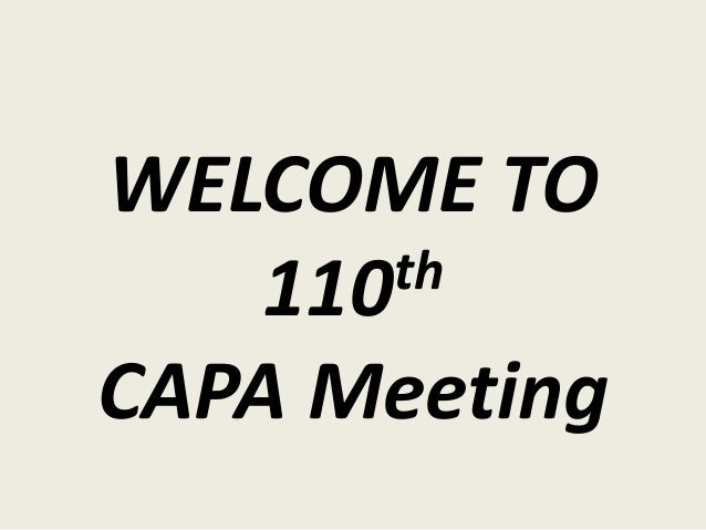WELCOME TO 110th CAPA Meeting