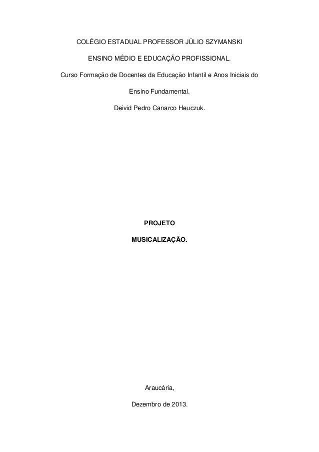 COLÉGIO ESTADUAL PROFESSOR JÚLIO SZYMANSKI ENSINO MÉDIO E EDUCAÇÃO PROFISSIONAL. Curso Formação de Docentes da Educação In...
