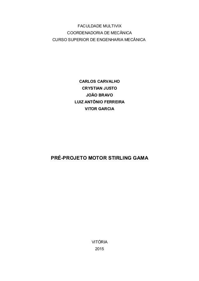 FACULDADE MULTIVIX COORDENADORIA DE MECÂNICA CURSO SUPERIOR DE ENGENHARIA MECÂNICA CARLOS CARVALHO CRYSTIAN JUSTO JOÃO BRA...