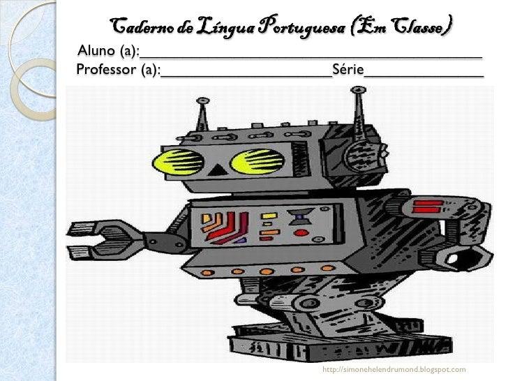 Caderno de Língua Portuguesa (Em Classe)Aluno (a):________________________________________Professor (a):__________________...