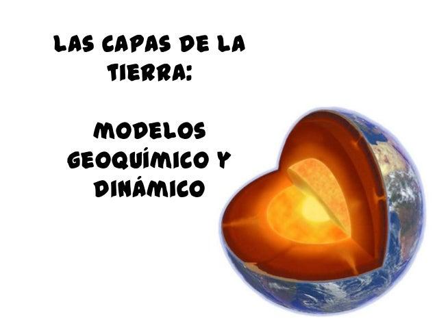 Las capas de latierra:modelosgeoquímico ydinámico