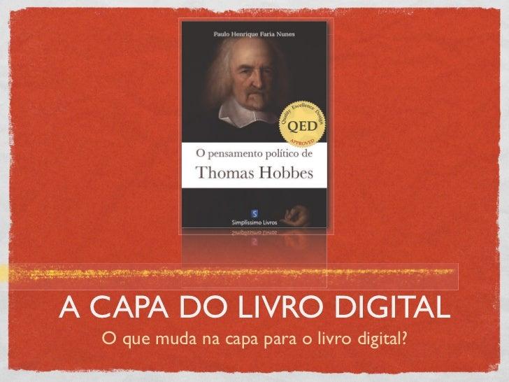 A CAPA DO LIVRO DIGITAL  O que muda na capa para o livro digital?