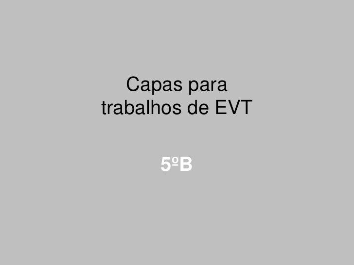 Capas para trabalhos de EVT  5ºB