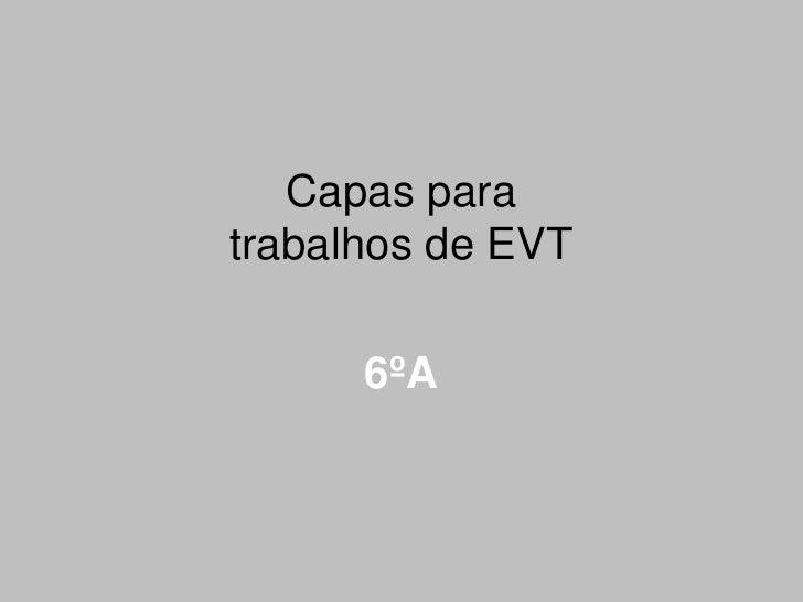 Capas para trabalhos de EVT  6ºA
