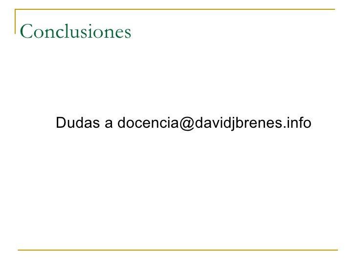 Conclusiones       Dudas a docencia@davidjbrenes.info