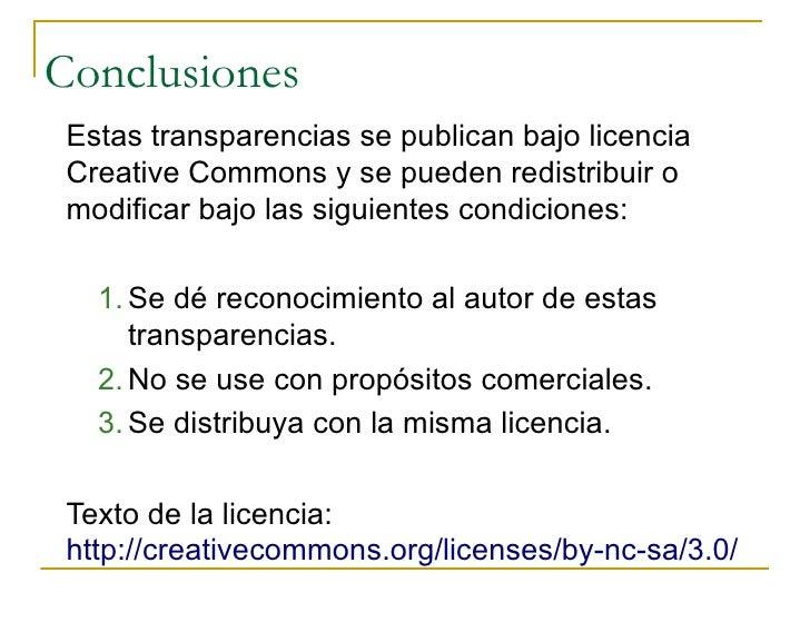 Conclusiones  Estas transparencias se publican bajo licencia  Creative Commons y se pueden redistribuir o  modificar bajo l...