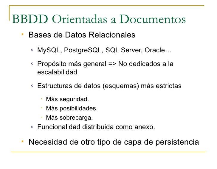 BBDD Orientadas a Documentos     Bases de Datos Relacionales      o   MySQL, PostgreSQL, SQL Server, Oracle…      o   Pro...
