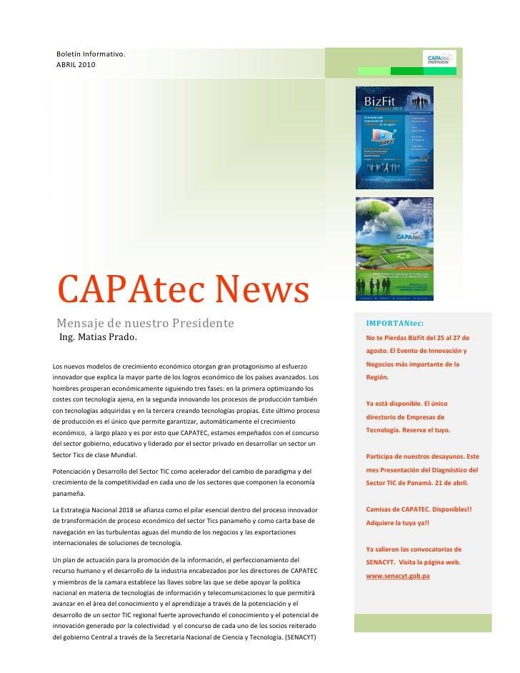 Boletín Informativo.  ABRIL 2010      CAPAtec News  Mensaje de nuestro Presidente                                         ...
