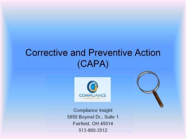 Corrective and Preventive Action (CAPA)  COI'v'ii'; 'i_l, .' . C&_' : .E u « N ' —     Compliance Insight 5850 Boymel Dr. ...