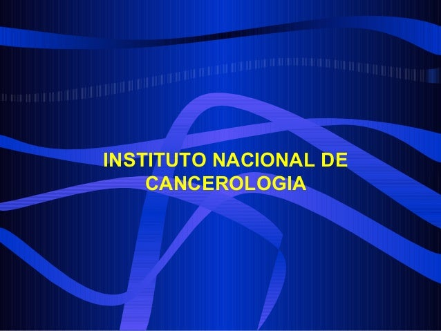 INSTITUTO NACIONAL DE CANCEROLOGIA