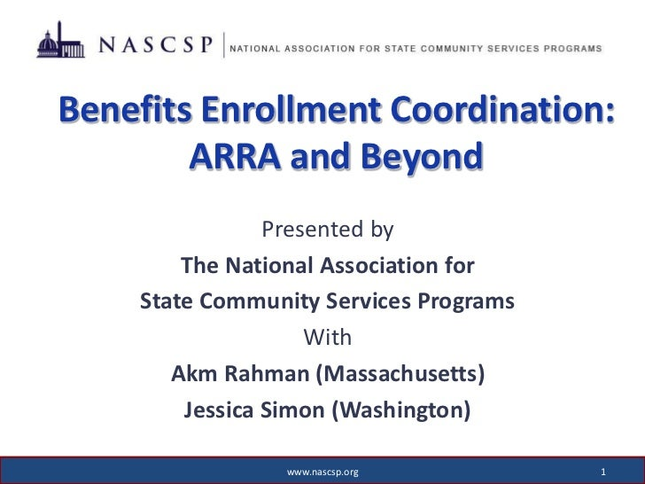 Benefits Enrollment Coordination:        ARRA and Beyond                Presented by        The National Association for  ...