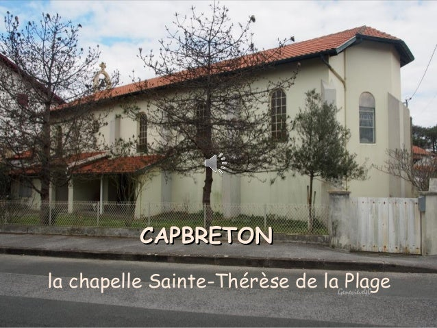 la chapelle Sainte-Thérèse de la Plage CAPBRETONCAPBRETON