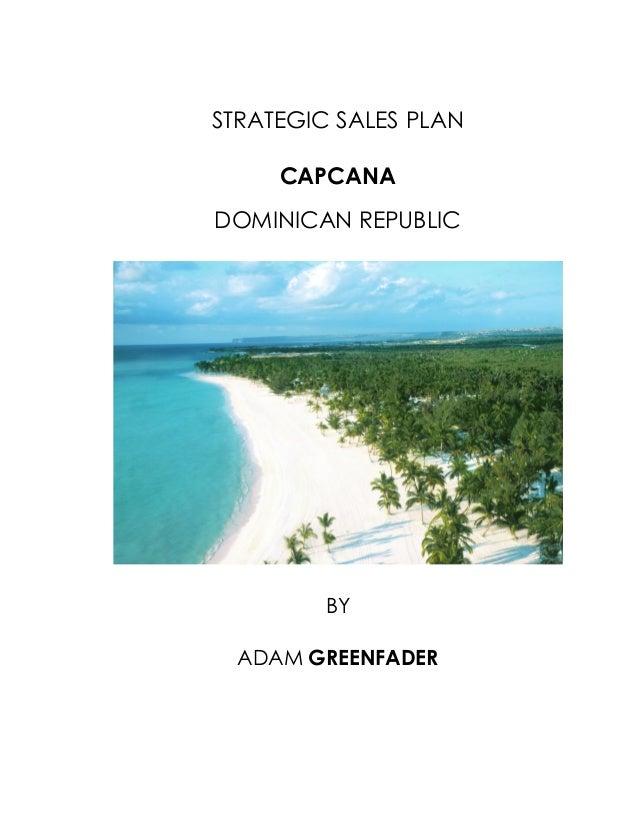 STRATEGIC SALES PLAN CAPCANA DOMINICAN REPUBLIC  BY ADAM GREENFADER