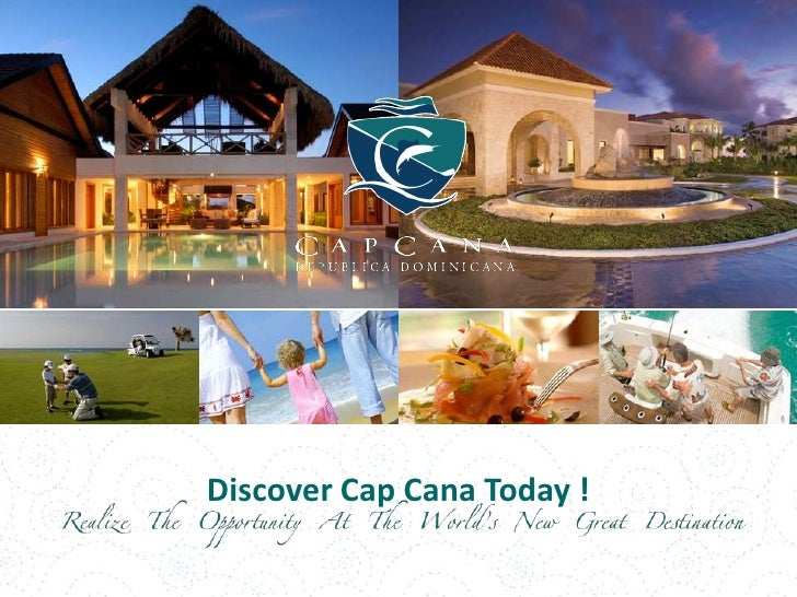Discover Cap Cana Today ! <br />