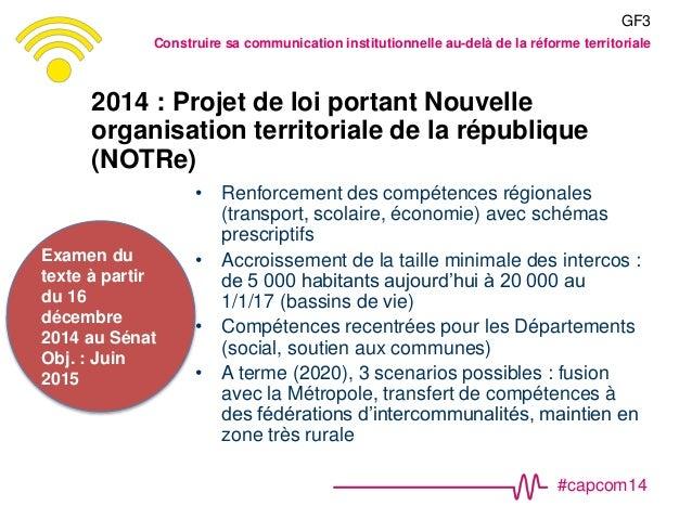 #capcom14 2014 : Projet de loi portant Nouvelle organisation territoriale de la république (NOTRe) • Renforcement des comp...