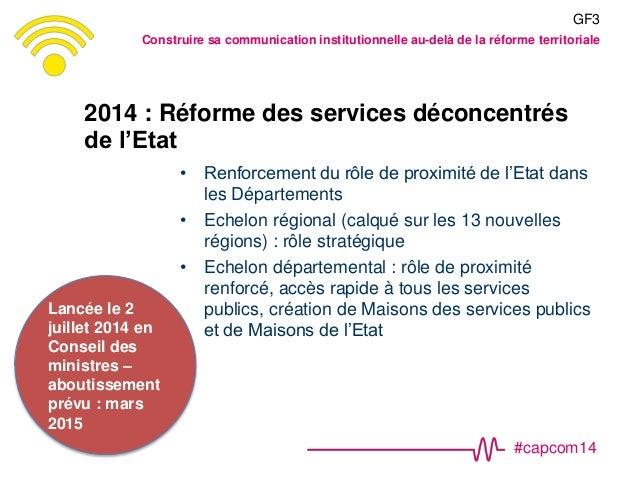 #capcom14 2014 : Réforme des services déconcentrés de l'Etat • Renforcement du rôle de proximité de l'Etat dans les Départ...