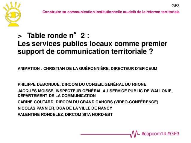 #capcom14 #GF3 GF3 LA RÉFORME TERRITORIALE 1. Impact sur la communication institutionnelle • 1983 : Ministère de la Région...