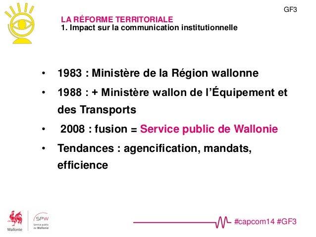 #capcom14 #GF3 GF3 LA RÉFORME TERRITORIALE 1. Impact sur la communication institutionnelle Strates de com' : les sédiments...