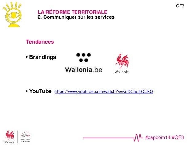 #capcom14 #GF3 GF3 LA RÉFORME TERRITORIALE 2. Communiquer sur les services