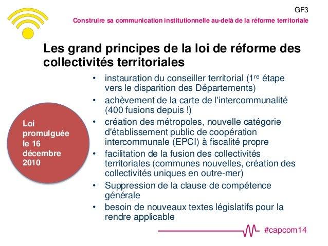 #capcom14 Les grand principes de la loi de réforme des collectivités territoriales • instauration du conseiller territoria...