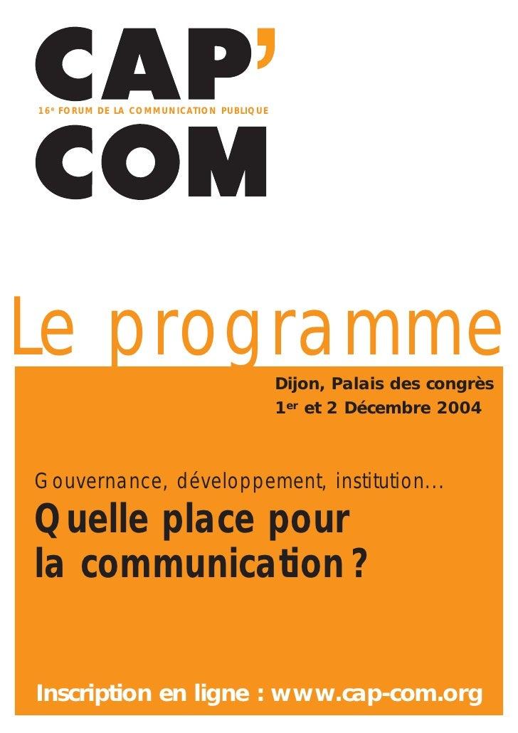 16 e FORUM DE LA COMMUNICATION PUBLIQUE     Le programme                              Dijon, Palais des congrès           ...
