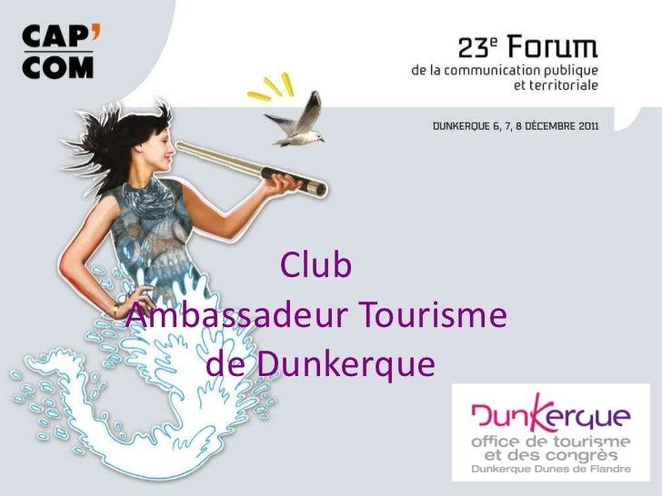 Club  Ambassadeur Tourisme  de Dunkerque